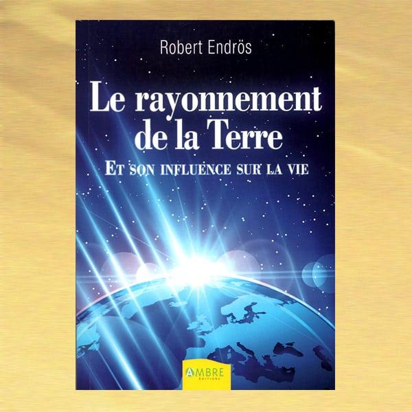 Le rayonnement de la terre de Robert Endrös