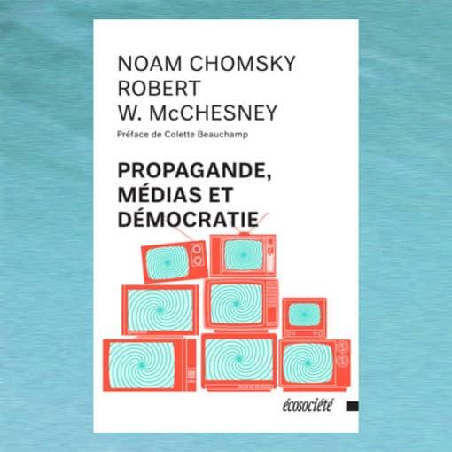 Propagande, Médias et Démocratie - Chomsky McChesney