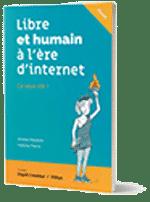 Libre et humain à l'ère d'internet - Amélie Delalain et Héloïse Pierre